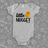 The ''Little Nugget'' cute baby onesie in grey.