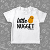 The ''Little Nugget'' toddler graphic tees in white.