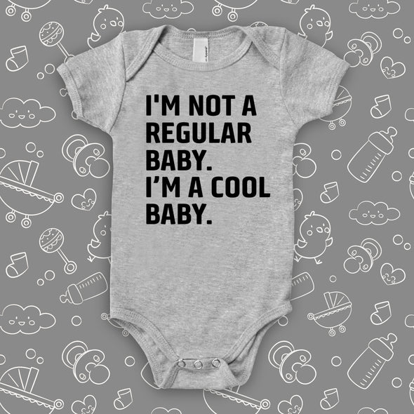 The ''I'm Not A Regular Baby. I'm A Cool Baby'' cool baby onesies in grey.