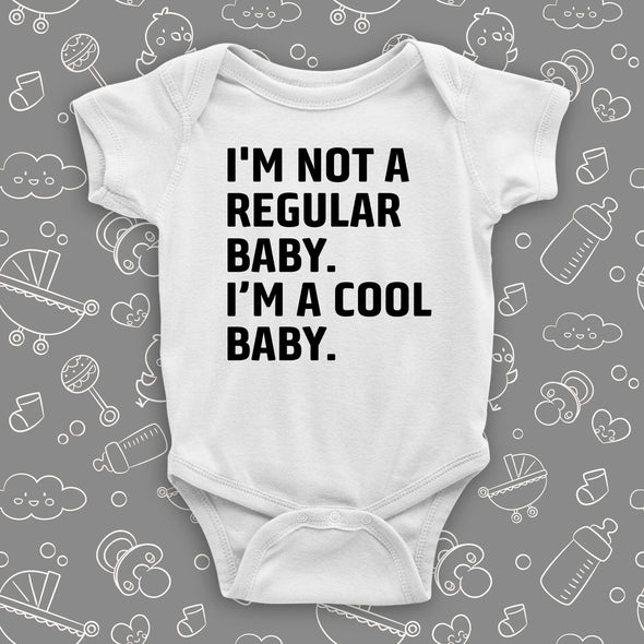 The ''I'm Not A Regular Baby. I'm A Cool Baby'' cool baby onesies in white