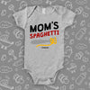"Graphic baby onesies with saying ""Mom's Spaghetti"" in grey."