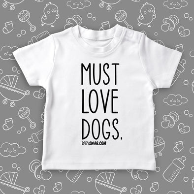 "Toddler shirts with sayings ""Must Love Dogs!"" in white."