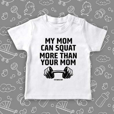 "Toddler shirt with saying ""My Mom Can Squat More Than Your Mom"" in white."