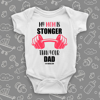 The ''My Mom Is Stronger Than Your Dad'' cool baby onesie in white