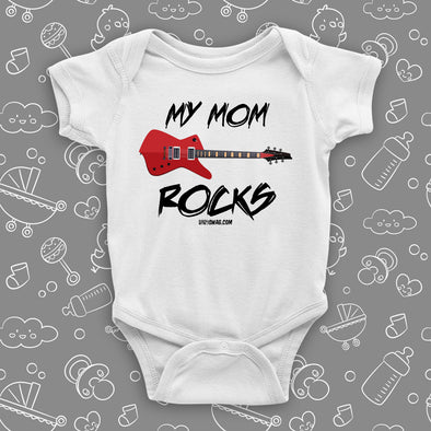 "The ""My Mom Rocks"" cute baby onesies in white."