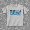 The ''No Justice, No Peace'' badass baby clothes in grey.
