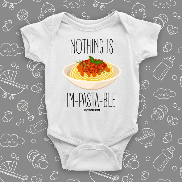 "White cute baby onesie with ""Nothing Is Im-pasta-ble"" print and an image of pasta dish."