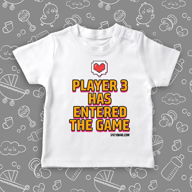 "Cute toddler shirt with saying ""Player 3 Has Entered The Game"" in white."