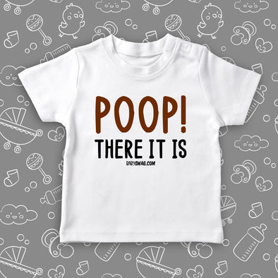 "Funny toddler shirt with saying ""Poop! There It Is"" in white."