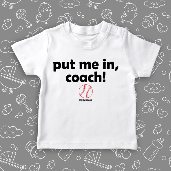 "Toddler boy shirt with saying ""Put Me In Coach!"" in white."