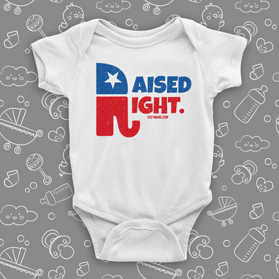 "Cool baby onesie saying ""Raised right"" with a republican elephant logo, in color white."