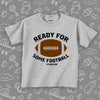 "The ""Ready For Some Football"" toddler boy graphic tee in grey."