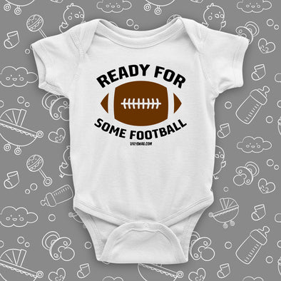 "Cute baby boy onesies with saying: ""Ready For Some Football"" in white."