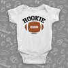 "The ""Rookie"" unique baby onesies in white."