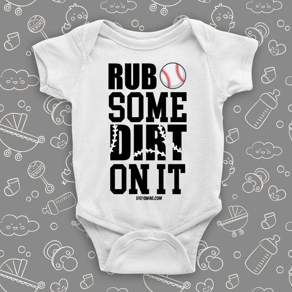 "Cute baby onesies with saying ""Rub Some Dirt On It"" in white."