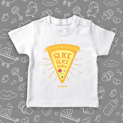 "Cute toddler shirt with saying ""Slice Slice Baby"" in white."