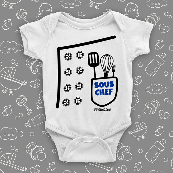 The ''Sous Chef'' cool baby onesies in white.