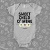 "The ""Sweet Child O' Mine"" unique baby onesies in grey."
