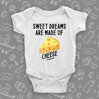 "White baby onesie with print: ""Sweet dreams are made of"" and an image of cheese."