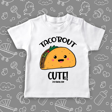 "Funny toddler graphic tees with saying ""Taco'bout Cute"" in white."