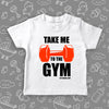"Toddler graphic tee with saying ""Take Me To The Gym"" in white"