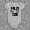 The ''Tales From The Crib'' unique baby onesies in grey.