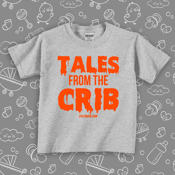 "The ""Tales From The Crib"" funny toddler shirt in grey."