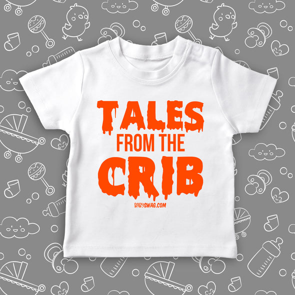 "The ""Tales From The Crib"" funny toddler shirt in white."