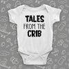 The ''Tales From The Crib'' unique baby onesies in white.