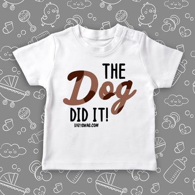 "Funny toddler shirt with saying ""The Dog Did It!"" in white."