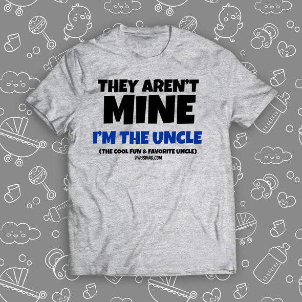 They Aren't Mine, I'm The Uncle