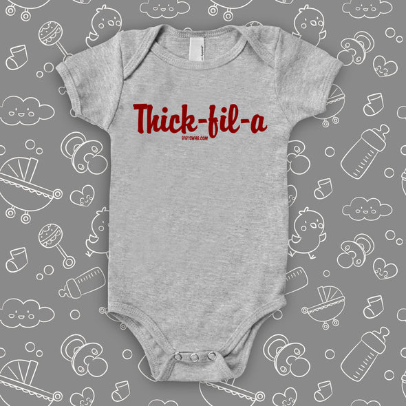 The 'Thick-fil-a'' funny baby onesies in grey.