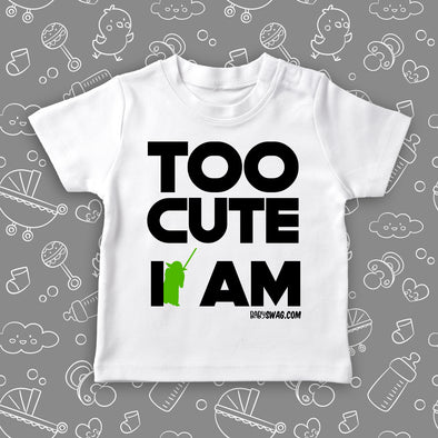 "Cute toddler shirts with saying ""Too Cute I Am""  in white."