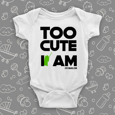 The ''Too Cute I Am'' graphic baby onesies in white.
