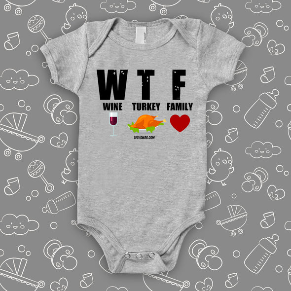 "Cute baby onesies with saying ""WTF Wine Turkey Family"" in grey."