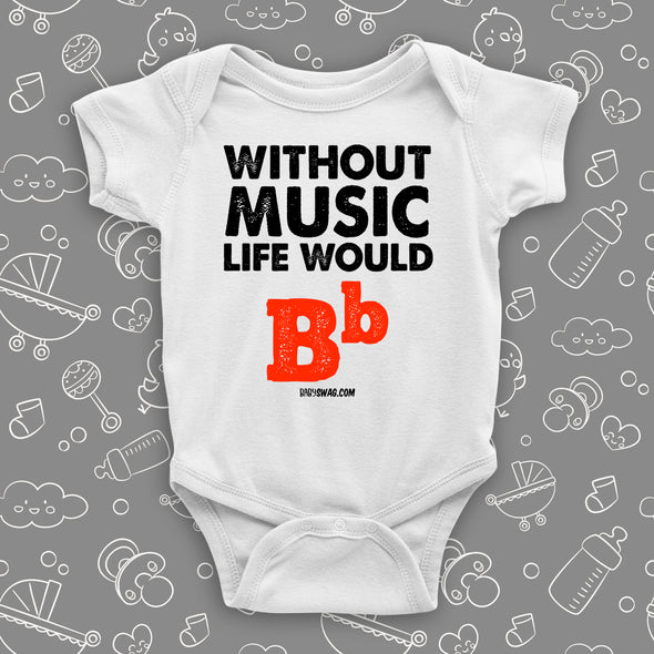 "Cute baby onesies with saying ""Without Music, Life Would Be Flat"" in white."