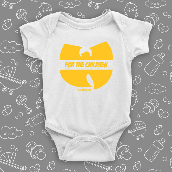"Cool baby onesies with saying ""Wu-tang Is For The Children"" in white."