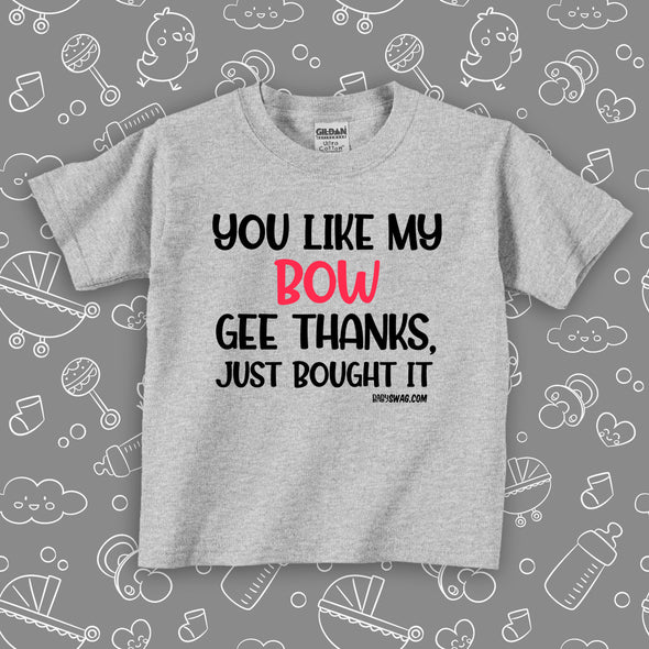 """You Like My Bow"" toddler girl shirt in grey."