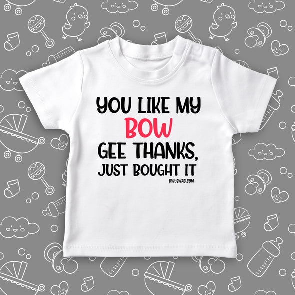 """You Like My Bow"" toddler girl shirt in white."