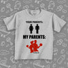 "Toddler graphic tee with saying ""Your Parents, My Parents"" in grey."
