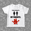 "Toddler graphic tee with saying ""Your Parents, My Parents"" in white."