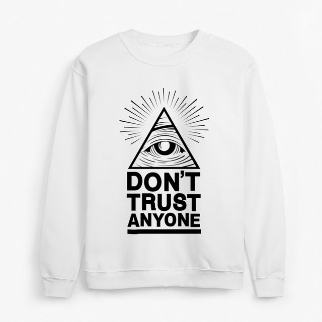 2019 new Hoodies man Dont Trust Anyone