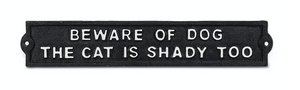 """Beware of Dog- The cat is shady too"" Sign"
