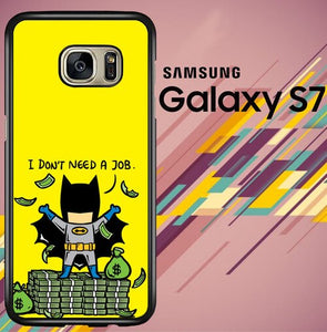 Batman I dont need a job Z4112 coque Samsung Galaxy S7