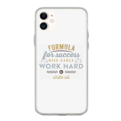 formula for success rise early work hard and strike oil coque iphone 11