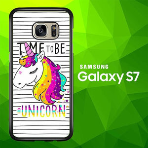 TIME TO BE A UNICORN WY0014 coque Samsung Galaxy S7