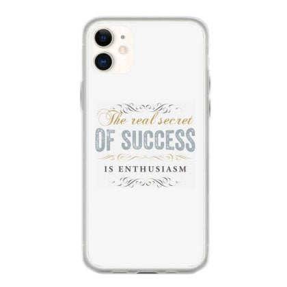 the real secret of success is enthusiasm coque iphone 11