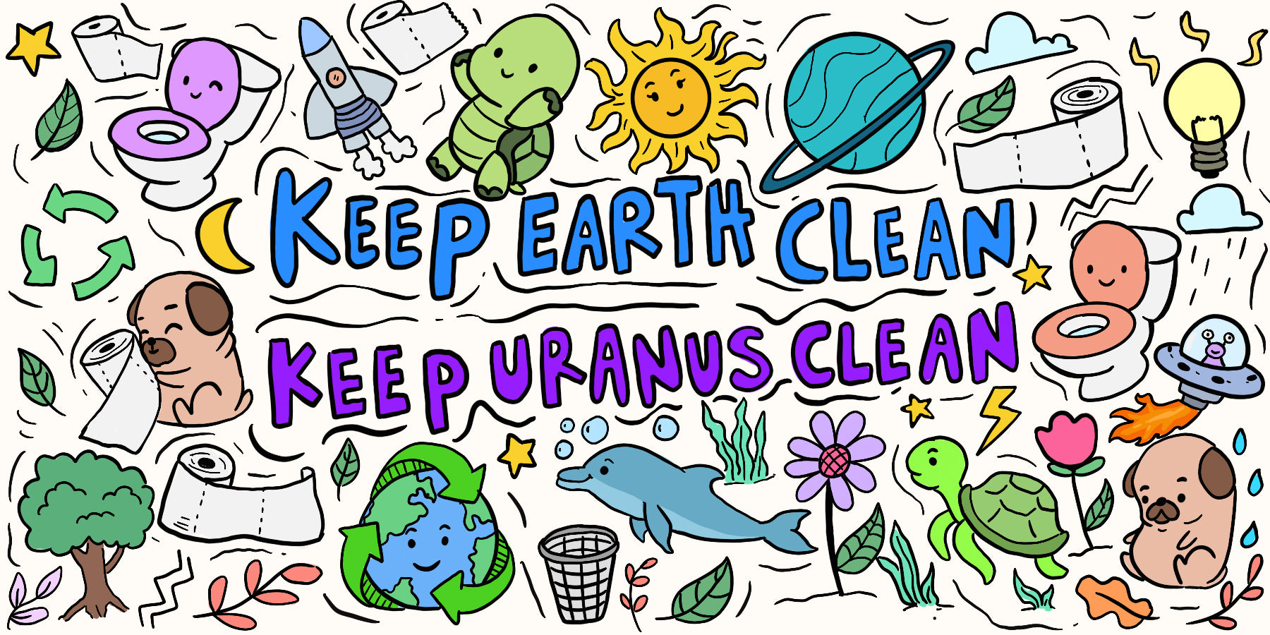 eco friendly doodle with keep earth clean and keep uranus clean text