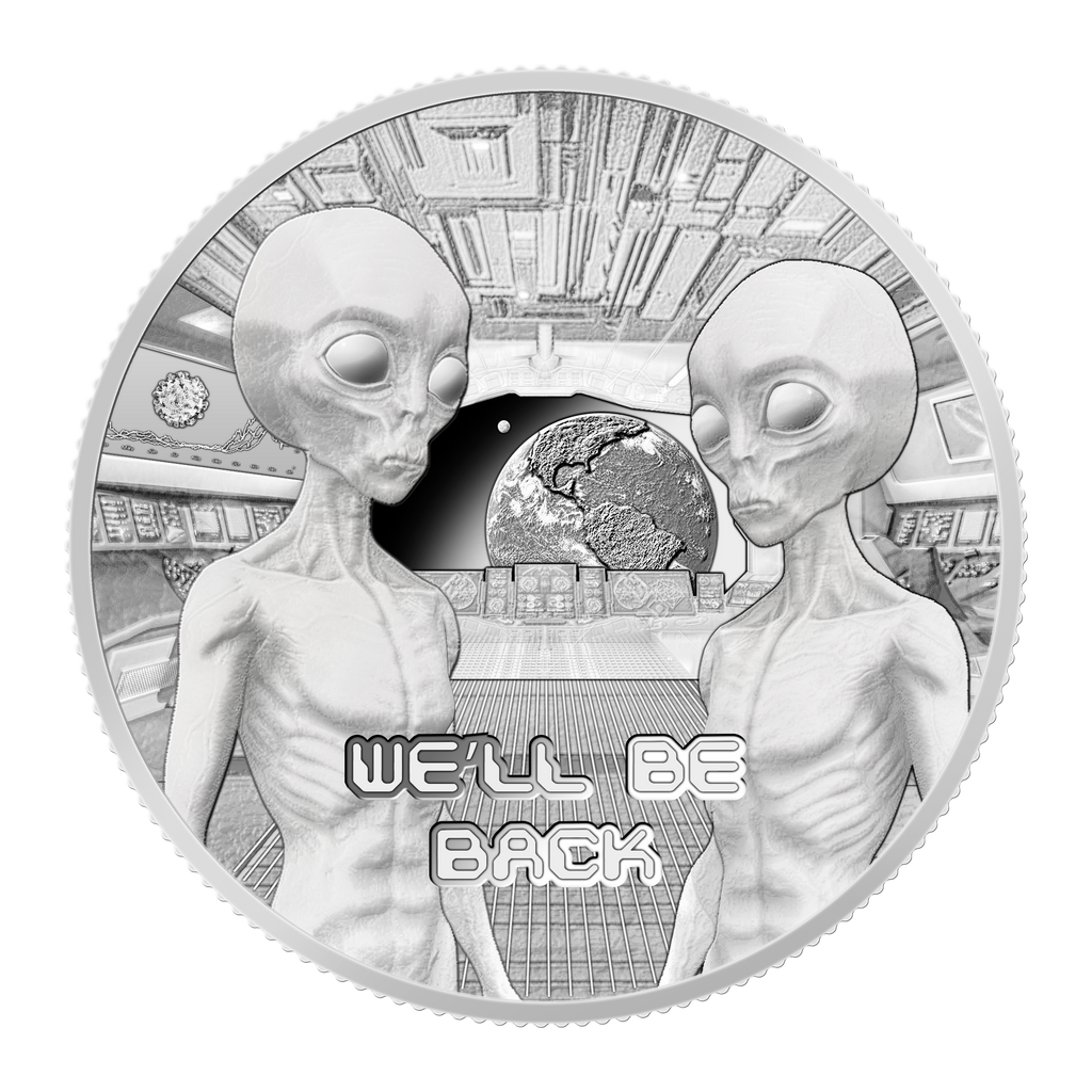 We'll Be Back - Alien Solid Silver Round