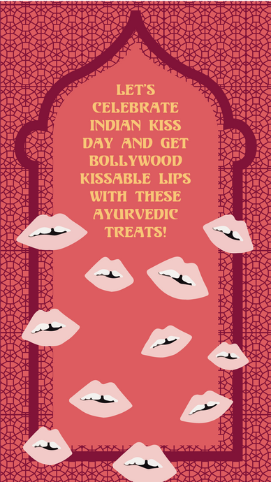 Let's Celebrate Indian Kiss Day and Get Bollywood kissable lips with these Ayurvedic treats